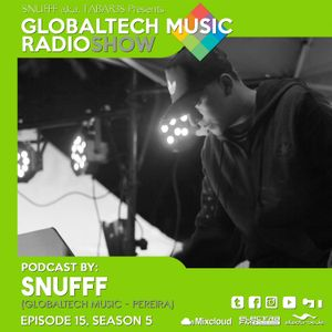 GlobalTech Music RadioShow, Podcast by SNUFFF, Ep 15