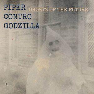 """Piper Contro Godzilla - """"Fantasmi del futuro"""": 11/02/2014"""