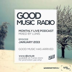 DJ LUNIS - Good Music Radio - Jan 2013