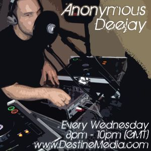 The Deep&Dirty Show with Anonymous Deejay on www.DestineMedia.com 11May11