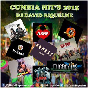 CUMBIA HIT'S 2015 (Dj David Riquelme)