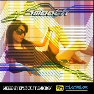 Epsilux & Emicron - Smooth (Tkdsks Crew Tampico Tamps)