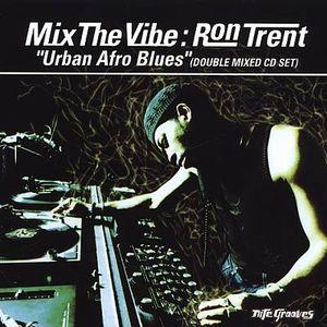 Ron Trent - Mix The Vibe - Urban Afro Blues 2000