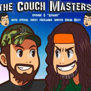 """The Couch Masters episode 5 """"Asians"""""""