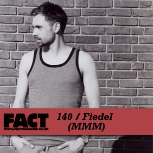 FACT Mix 140: Fiedel (MMM)