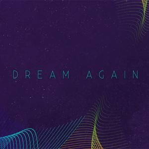 Dream Again - Part-2 - 2016-07-10