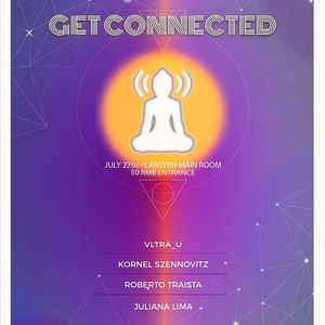 Get Connected @ Lanter Beijing 2018.07.27 LIVE