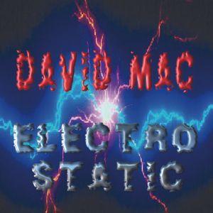 David Mac ~ ElectroStatic
