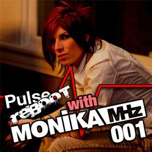 Pulse Reboot: W/ Monika MHz #001