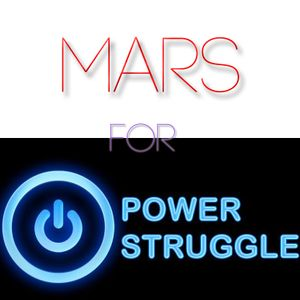Mars for Power Struggle ep 2