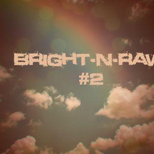 Bright-N-Raw #2 (2010-11-04)
