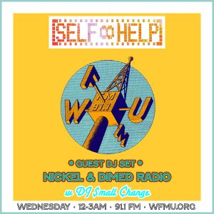Self Help Guest Mix - Nickel & Dimed Radio WFMU (NYC)