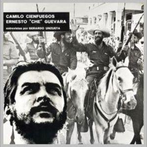 Entrevistas al Che y a Camilo - Gerardo Unzueta