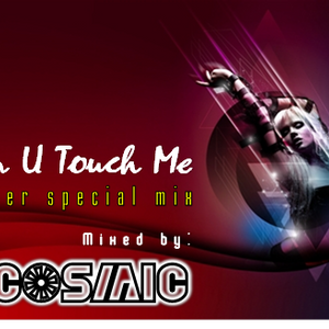 DJ Cosmic - Can U Touch Me (Summer Special Mix)