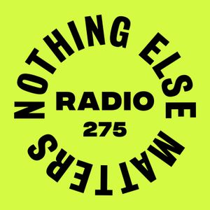 Danny Howard Presents...Nothing Else Matters Radio #275