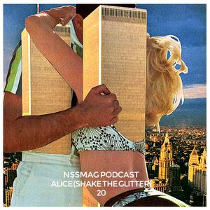 NssPodcast   20 - Alice (Shake the Glitter)