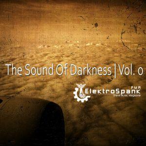 The Sound Of Darkness | Vol. 0