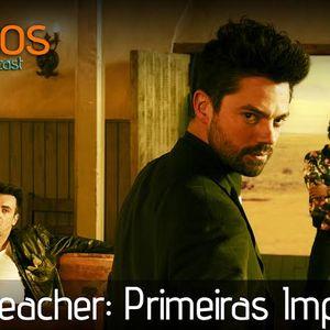 Seriaticos S03E06 - Preacher: Primeiras Impressões
