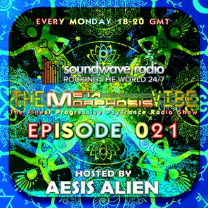 THE METAMORPHOSIS VIBE HOSTED BY AESIS ALIEN - EPISODE 021