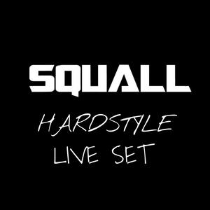 Squall - Hardstyle Live Set #10
