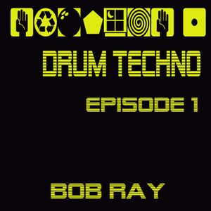 DRUM TECHNO Episode 1