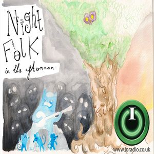 Night Folk in the Afternoon with Andrew Norton on IO Radio 160616