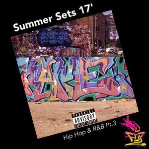 Summer Sets 17' Hip Hop & R&B pt.3
