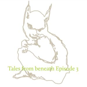 Tales from Beneath #3 Sleep heals all wounds (2019-02-14)