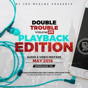 The Double Trouble Mixxtape 2018 Volume 26 Playback Edition