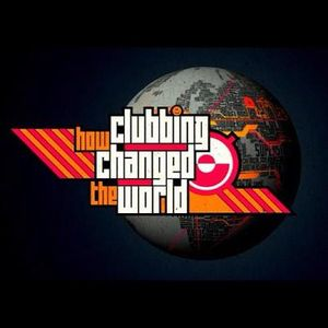 How Clubbing Changed The World