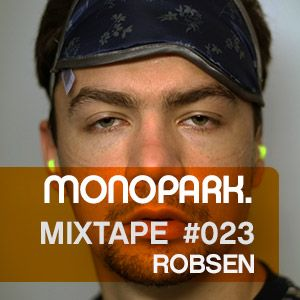Monopark Mixtape 023   Robsen
