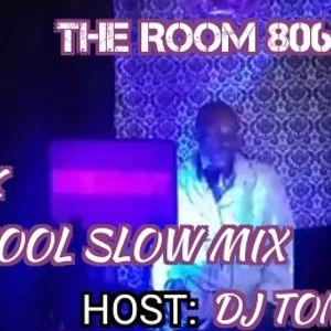 The Room 806: Host DJ Tonee Jai (11 O'Clock Old School Slow Mix 12-03-17)
