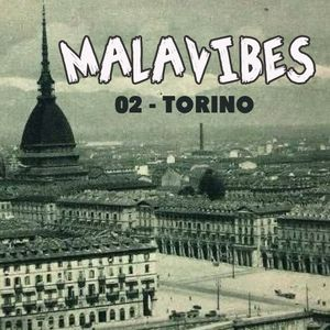 MALAVIBES - transmission 02- 5 Marzo - Torino