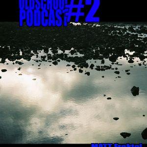 Where you've been mix-OLDSCHOOLpodcast-MattFraktal-07/12