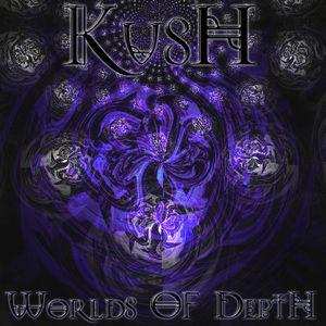Kush - Worlds Of Depth