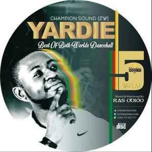 Champion Sound ZW Yardie Best Of Both Worlds Vol 5 (Wul Up)