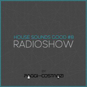 House Sounds Good #8 Radio Show by PAGGI & COSTANZI (Ingenium Bookings)
