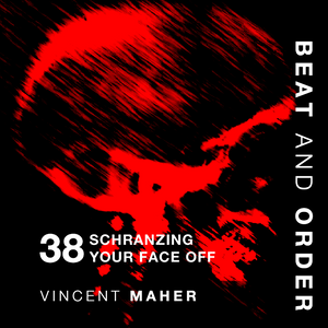 38 - Schranzing Your Face Off