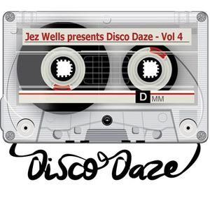 Jez Wells presents 'Disco Daze' - Vol 4