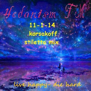 hedonism fm 11-1-14 korsakoff stiletto mix