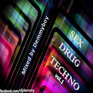 Sex, Drug & Techno Vol.1 - Mixed by Demmyboy