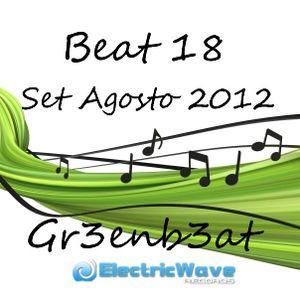 Beat 18 Gr3enb3at Set Agosto 2012