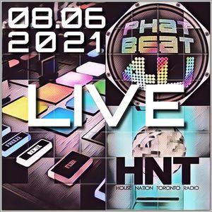 House Nation Toronto - Phat Beat 4U Live Radio Show 08.06.2021 7-9 PM EDT US & CA, 12:00-2:00 AM GMT