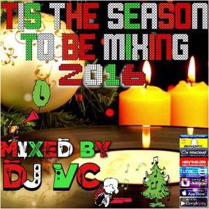 DJ VC - Tis The Season To Mixing 2016 (1 Hour Of Christmas Songs)