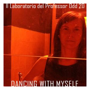 Il laboratorio del Professor Odd 20 - Dancing With Myself
