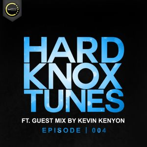 HardknoxTunes - Episode | 004 Ft Guest Mix By Kevin Kenyon