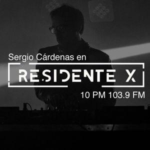 DJ Set Sergio Cárdenas Residente X