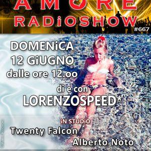 LORENZOSPEED presents AMORE Radio Show 667 Domenica 12 Giugno 2016 w ALBERTO NOTO and TWENTY FALCON