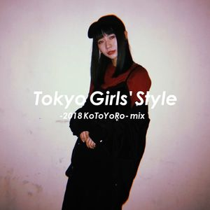 東京女子流 / Tokyo Girls' Style -2018 KoToYoRo- mix