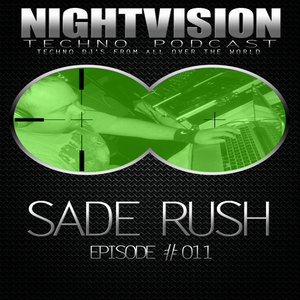 11_sade_rush_-_nightvision_techno_podcast_11_pt1